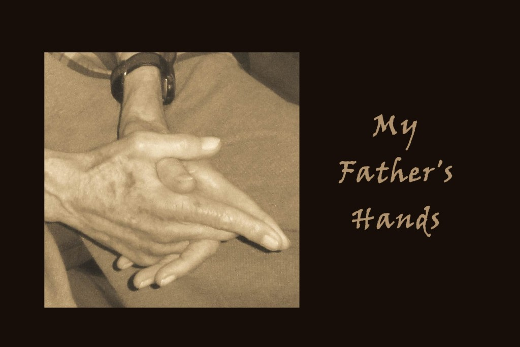 january-14-2013-my-fathers-hands